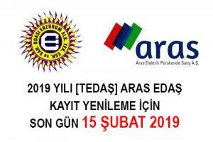 2019 YILI (TEDAŞ) ARAS EDAŞ KAYIT YENİLEME